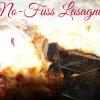 No fuss lasagna