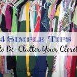4 Simple Changes to De-clutter Your Closet