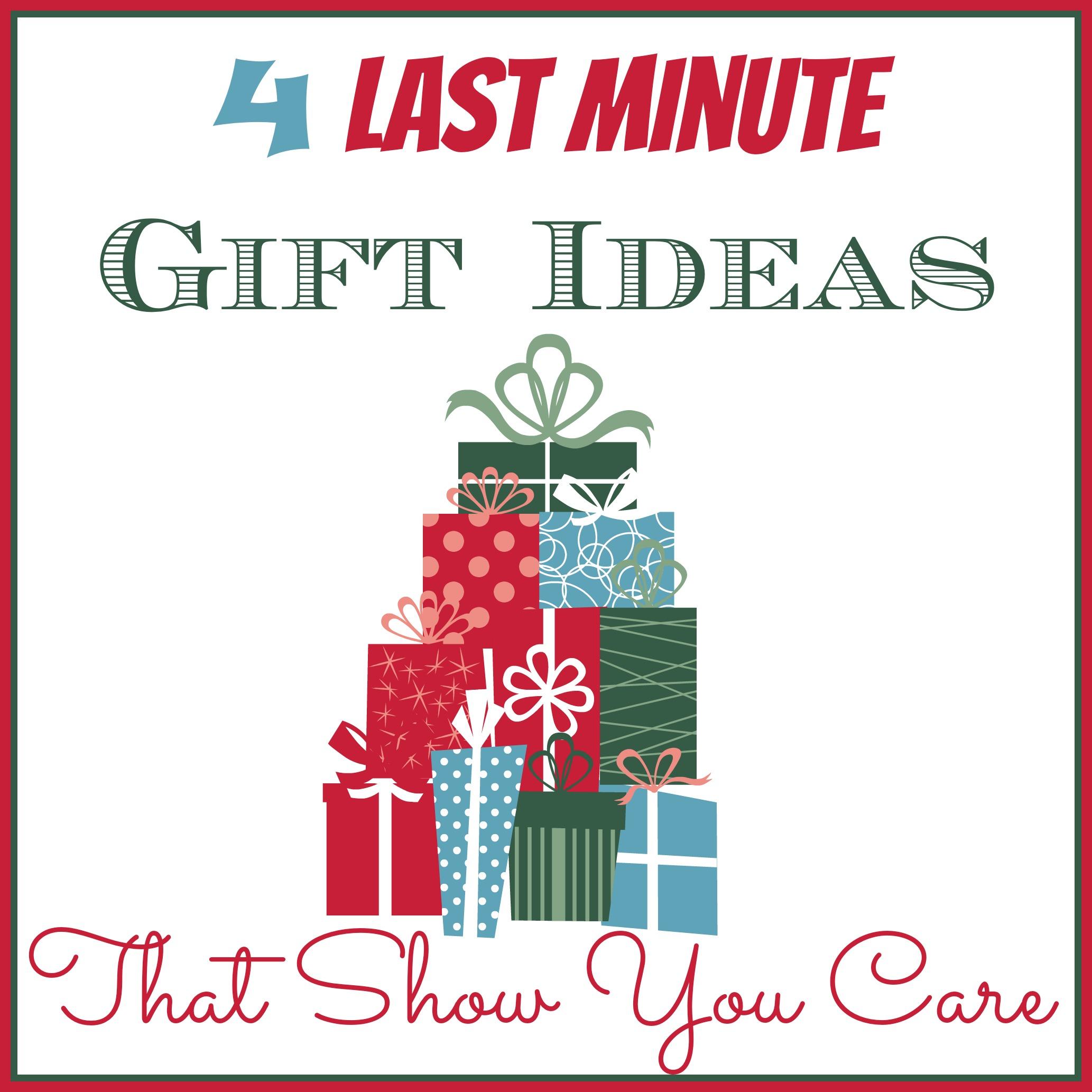 4 Last Minute Gift Ideas