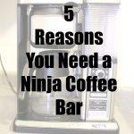 Five Reasons You Need a Ninja Coffee Bar System