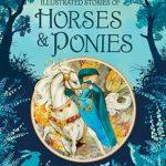The Usborne Illustrated Stories of Horses & Ponies